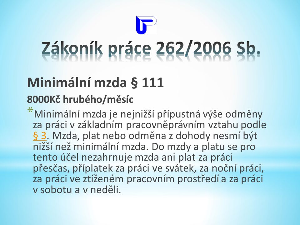 Zákoník práce 262/2006 Sb. Minimální mzda § 111 8000Kč hrubého/měsíc
