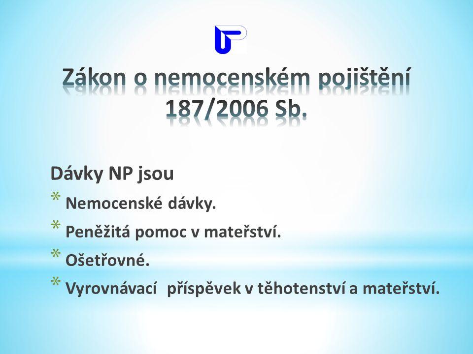 Zákon o nemocenském pojištění 187/2006 Sb.