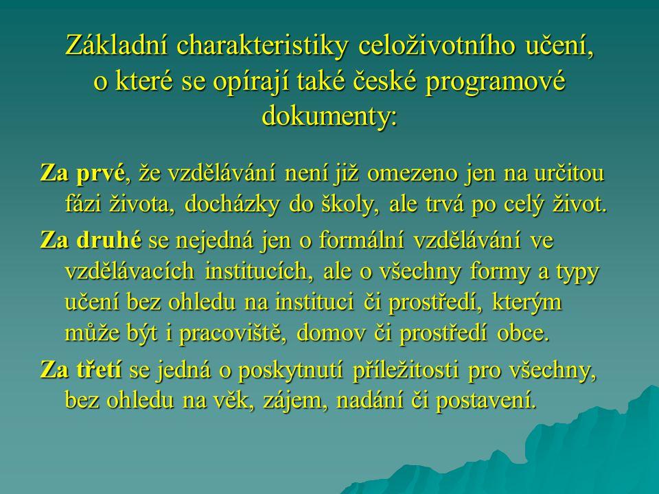 Základní charakteristiky celoživotního učení, o které se opírají také české programové dokumenty: