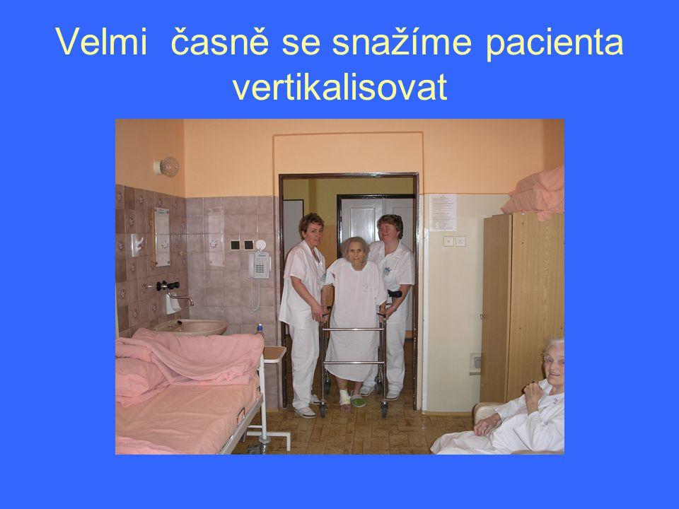 Velmi časně se snažíme pacienta vertikalisovat