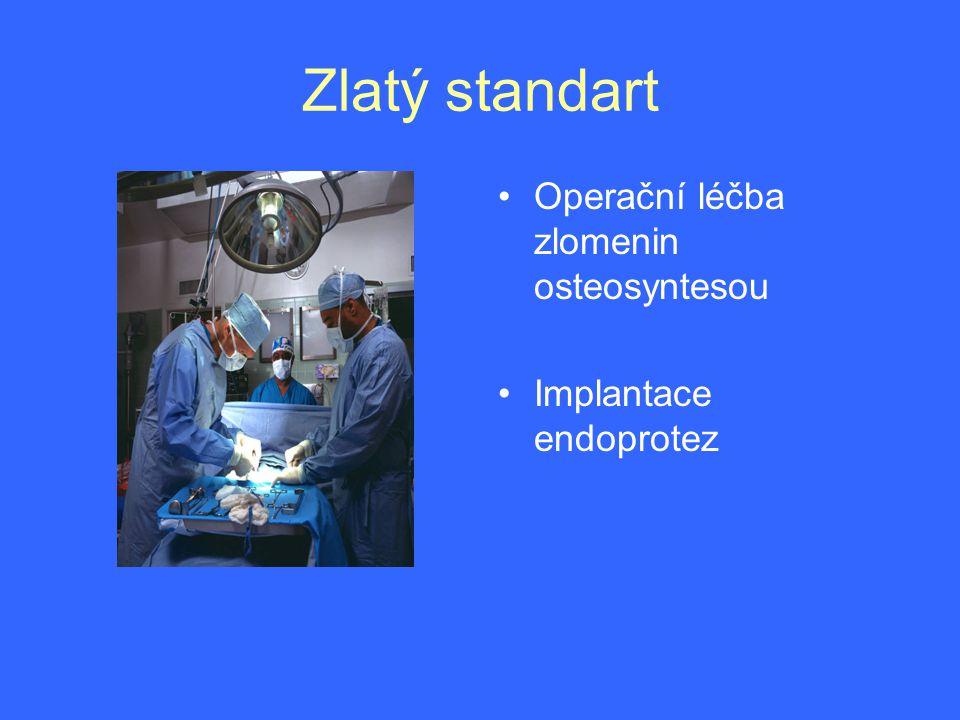 Zlatý standart Operační léčba zlomenin osteosyntesou