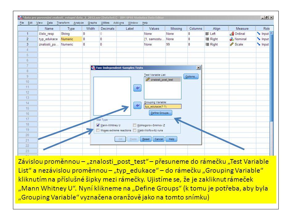 """Závislou proměnnou – """"znalosti_post_test – přesuneme do rámečku """"Test Variable List a nezávislou proměnnou – """"typ_edukace – do rámečku """"Grouping Variable kliknutím na příslušné šipky mezi rámečky."""