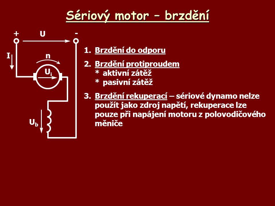 Sériový motor – brzdění