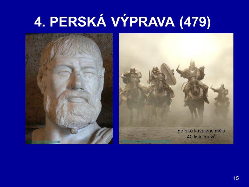 4. PERSKÁ VÝPRAVA (479) Perská vojska, která se po bitvě