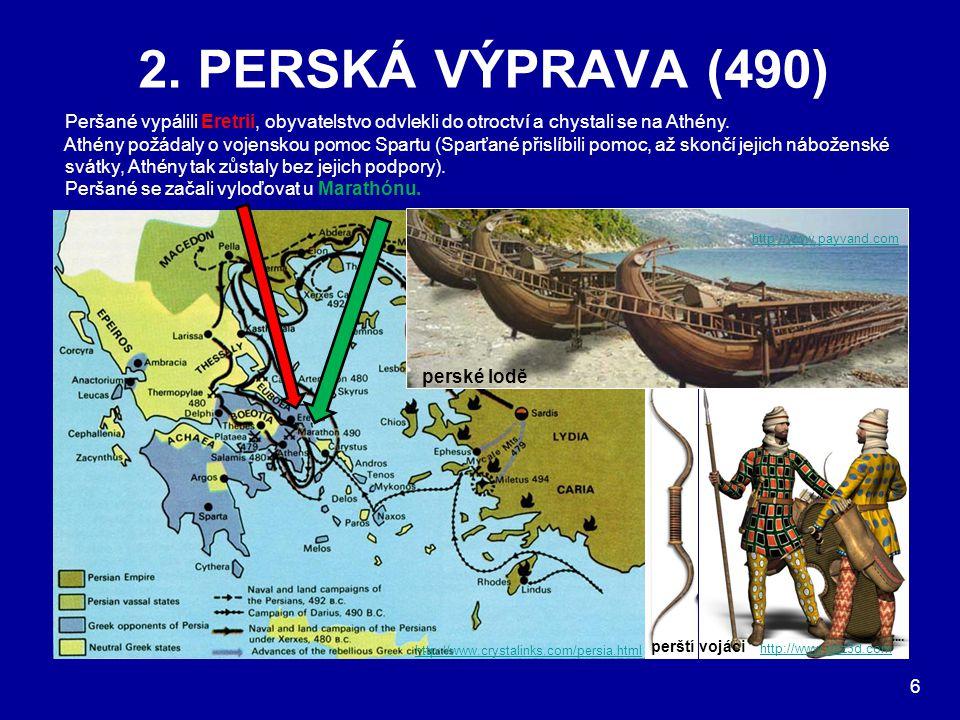 2. PERSKÁ VÝPRAVA (490) Peršané vypálili Eretrii, obyvatelstvo odvlekli do otroctví a chystali se na Athény.