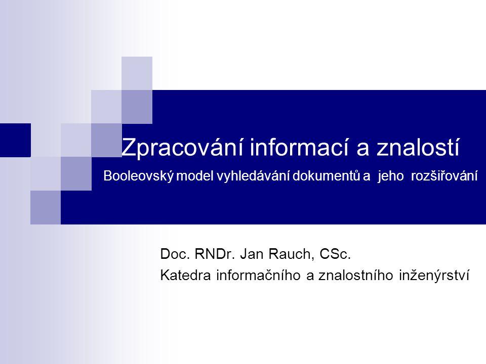 Zpracování informací a znalostí Booleovský model vyhledávání dokumentů a jeho rozšiřování