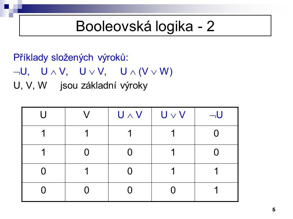 Booleovská logika - 2 Příklady složených výroků: