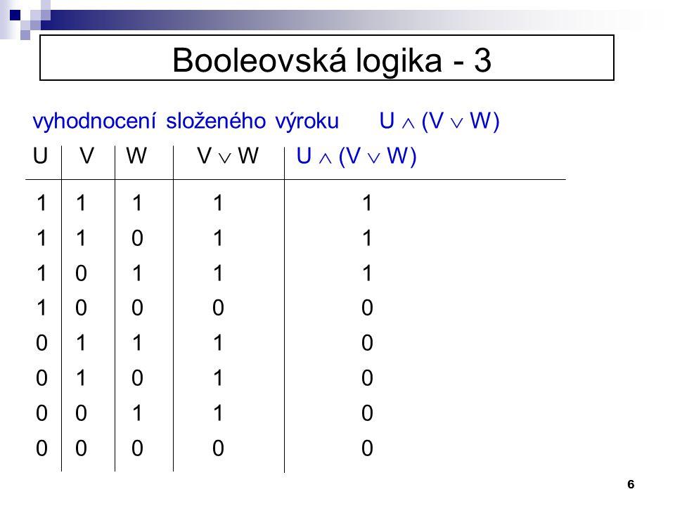 Booleovská logika - 3 vyhodnocení složeného výroku U  (V  W)