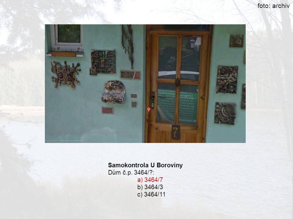 foto: archiv Samokontrola U Boroviny Dům č.p. 3464/ : a) 3464/7