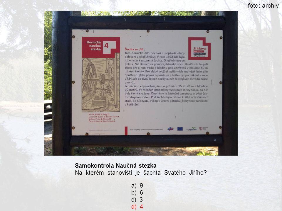 foto: archiv foto: archiv Samokontrola Naučná stezka