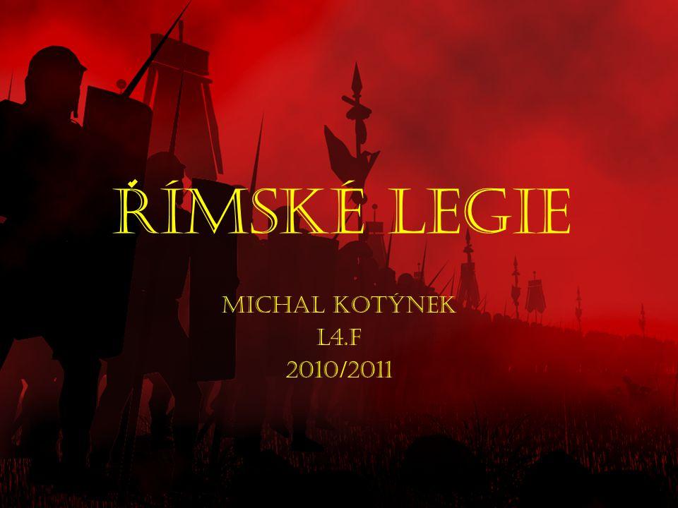 Rímské legie Michal Kotýnek L4.F 2010/2011