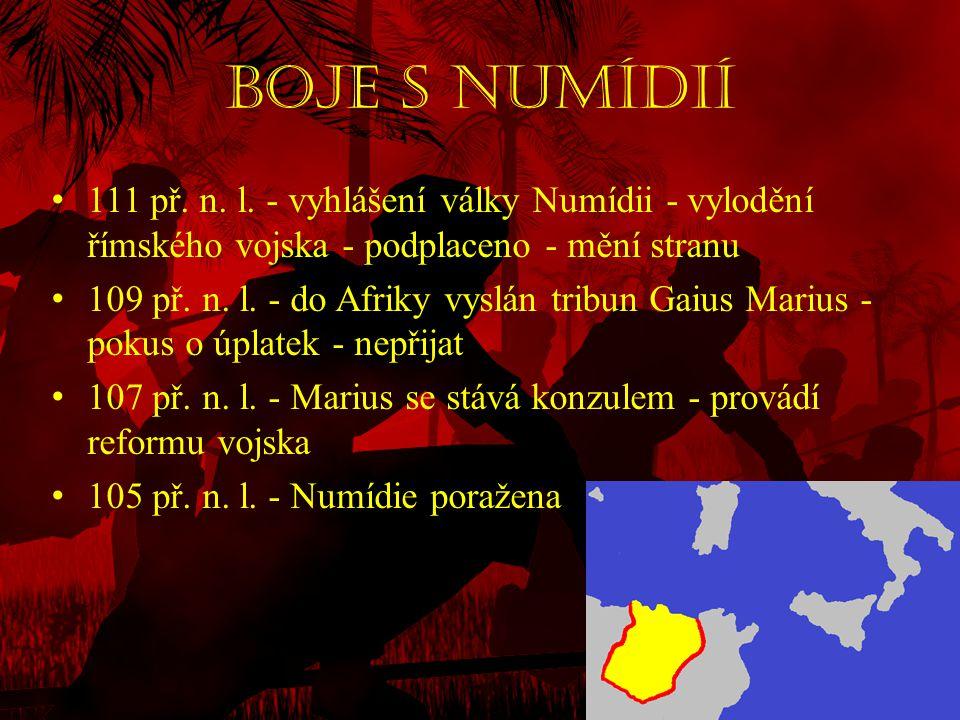 Boje s Numídií 111 př. n. l. - vyhlášení války Numídii - vylodění římského vojska - podplaceno - mění stranu.