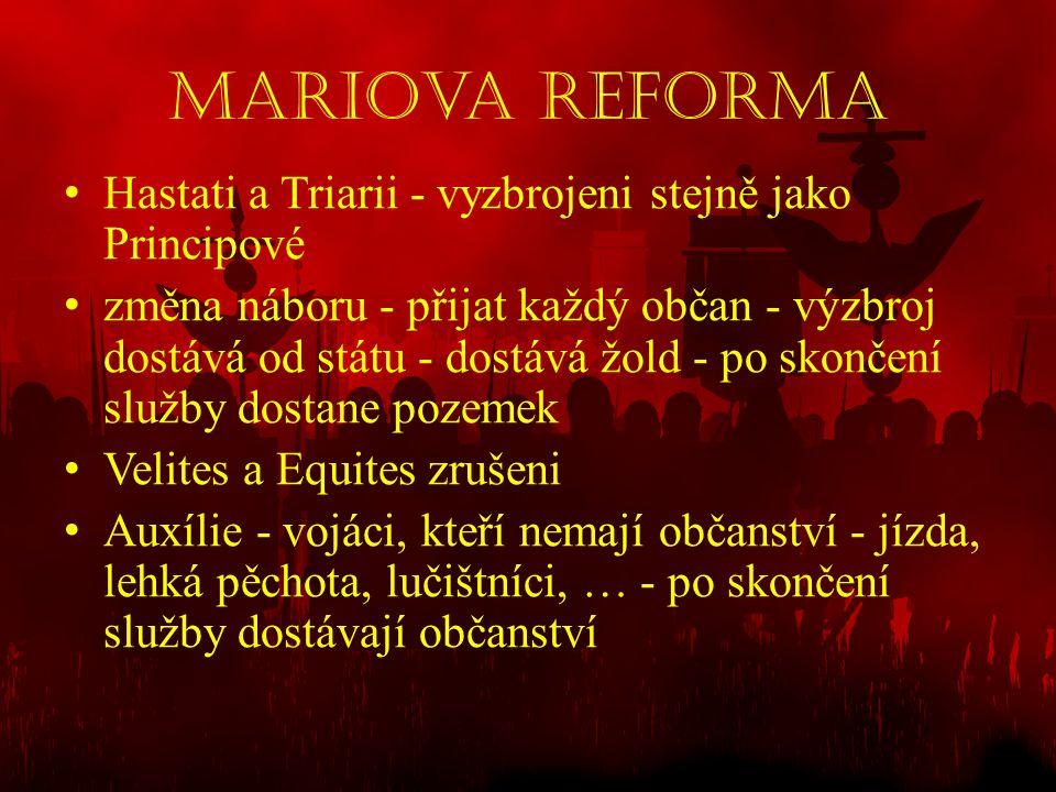 Mariova reforma Hastati a Triarii - vyzbrojeni stejně jako Principové