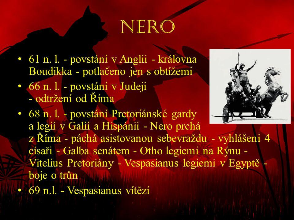 Nero 61 n. l. - povstání v Anglii - královna Boudikka - potlačeno jen s obtížemi.