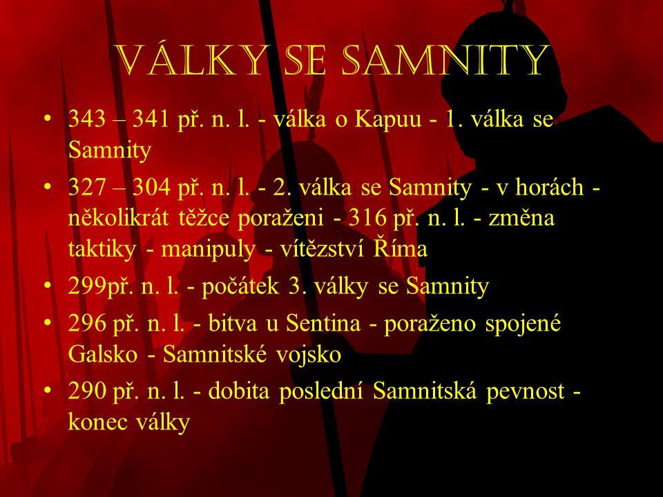 Války se Samnity 343 – 341 př. n. l. - válka o Kapuu - 1. válka se Samnity.