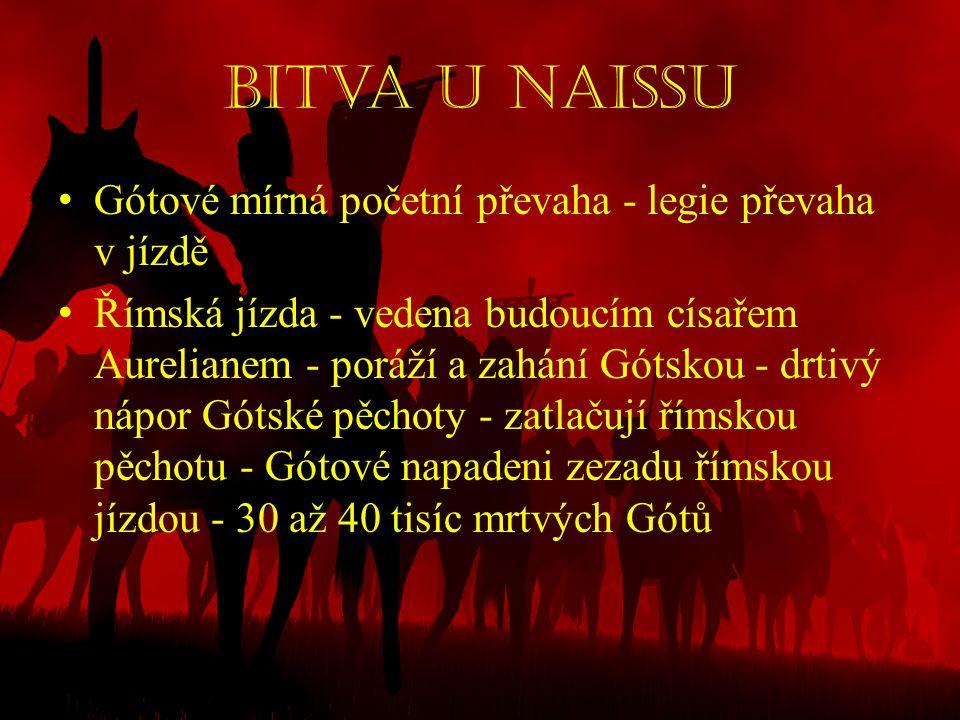 Bitva u Naissu Gótové mírná početní převaha - legie převaha v jízdě