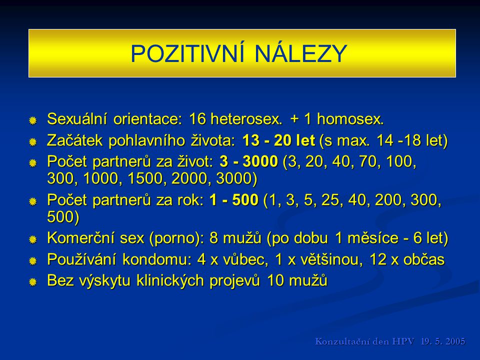 POZITIVNÍ NÁLEZY Sexuální orientace: 16 heterosex. + 1 homosex.
