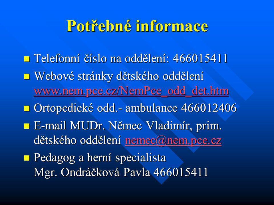 Potřebné informace Telefonní číslo na oddělení: 466015411
