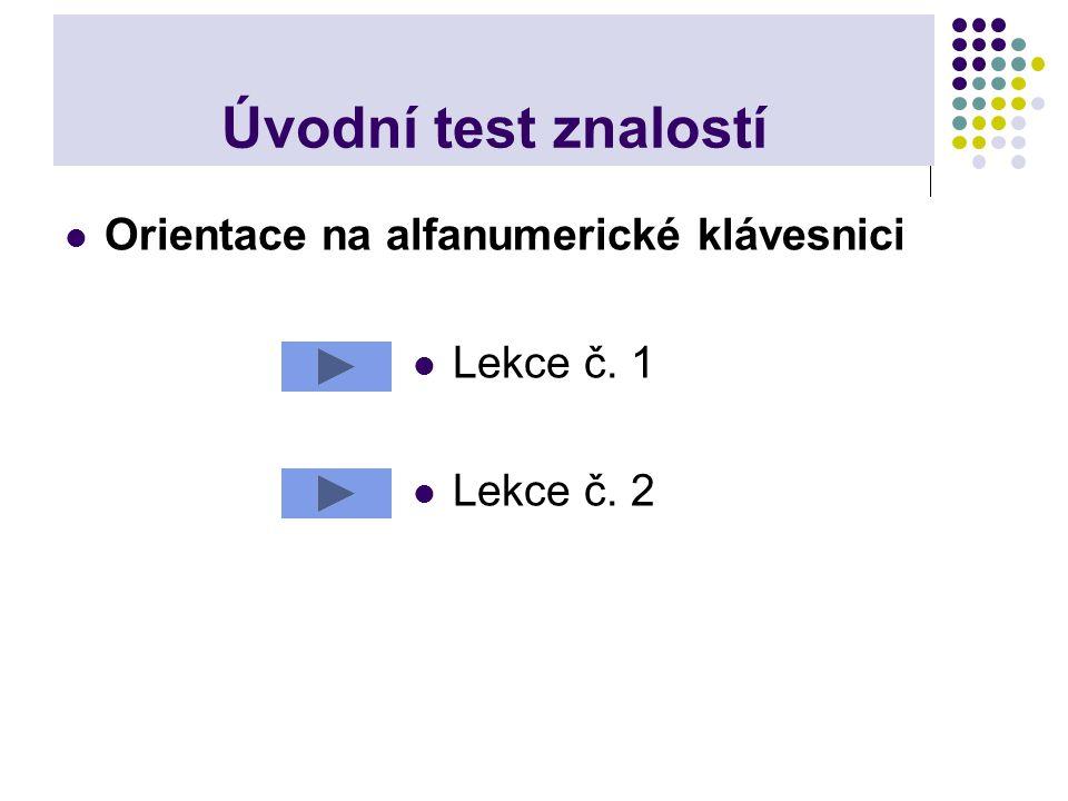 Úvodní test znalostí Orientace na alfanumerické klávesnici Lekce č. 1