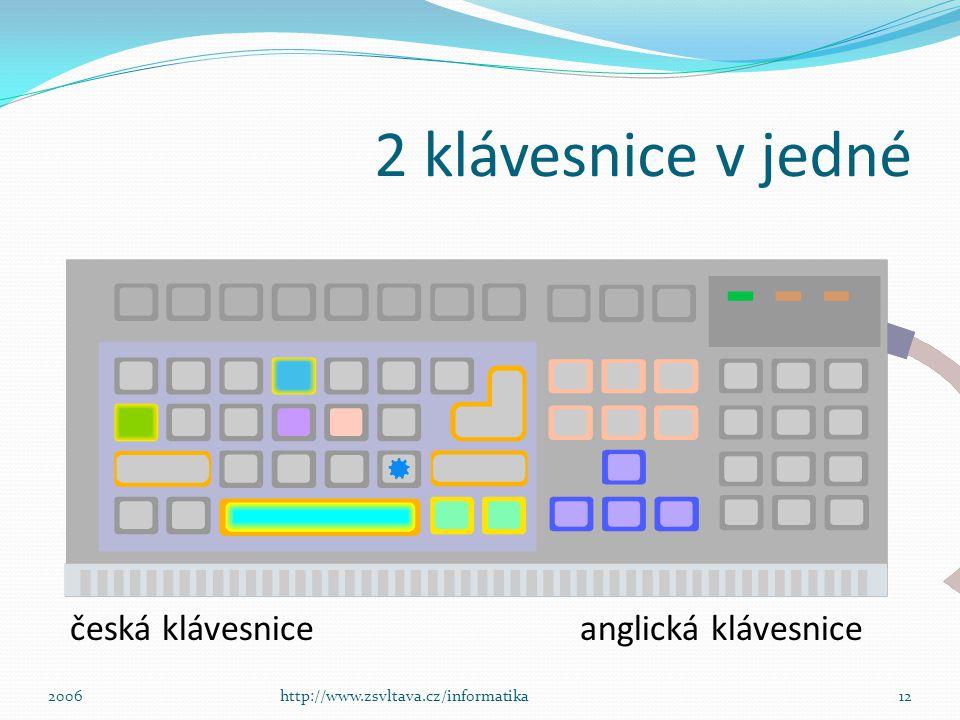 2 klávesnice v jedné česká klávesnice anglická klávesnice 2006