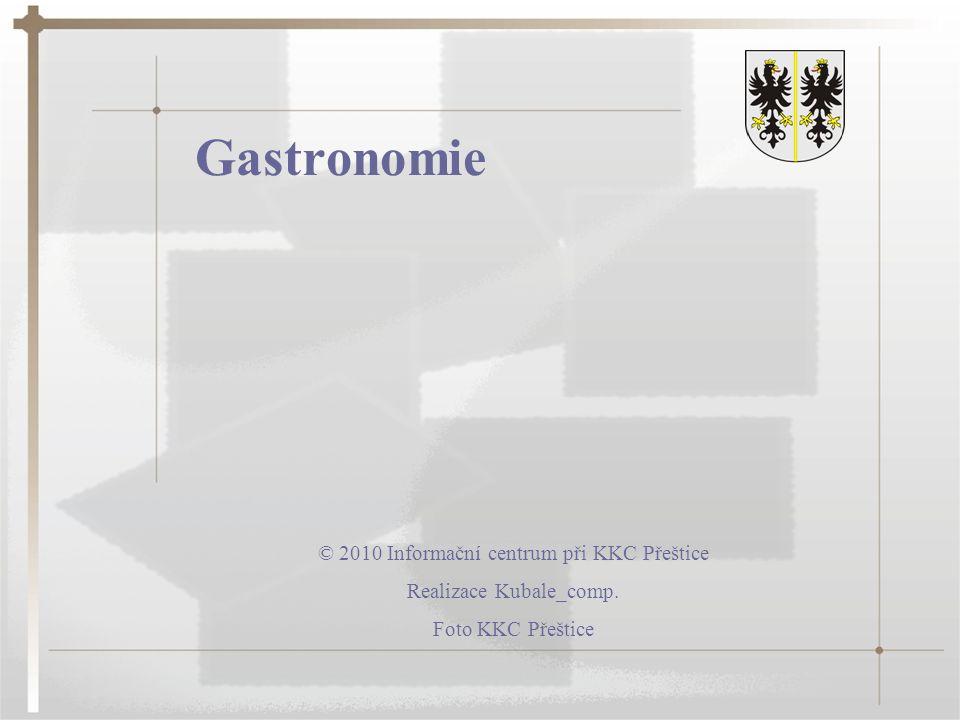 Gastronomie © 2010 Informační centrum při KKC Přeštice