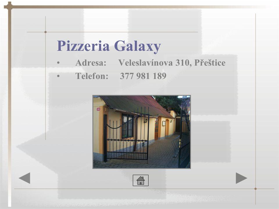 Pizzeria Galaxy Adresa: Veleslavínova 310, Přeštice