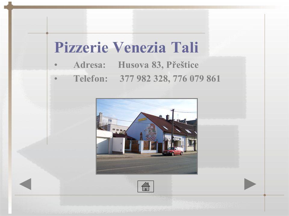 Pizzerie Venezia Tali Adresa: Husova 83, Přeštice