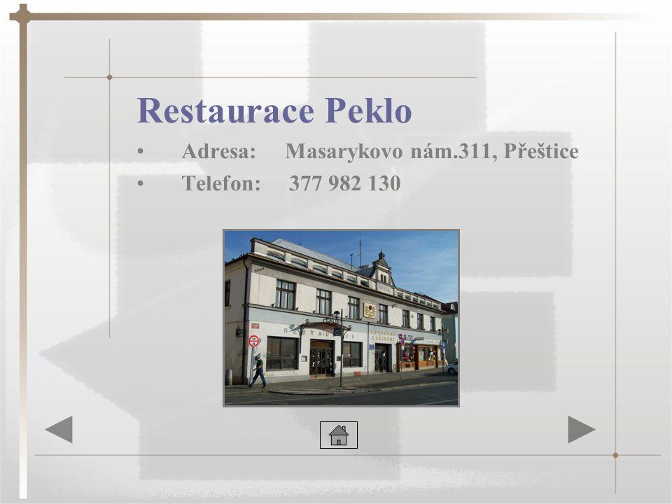 Restaurace Peklo Adresa: Masarykovo nám.311, Přeštice