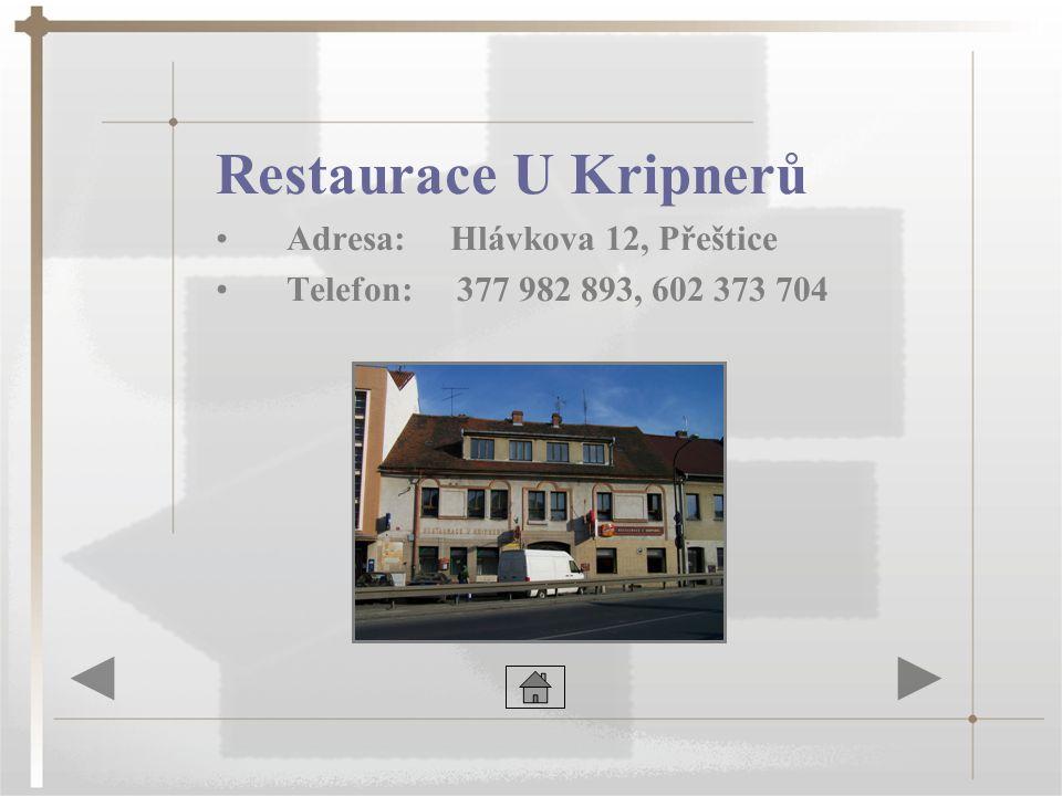 Restaurace U Kripnerů Adresa: Hlávkova 12, Přeštice