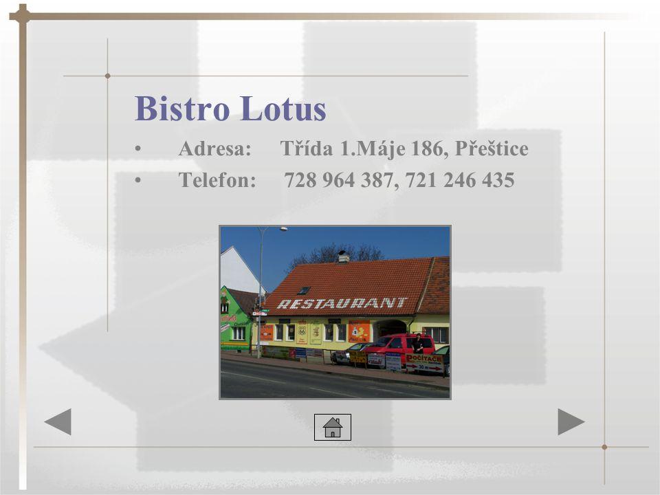 Bistro Lotus Adresa: Třída 1.Máje 186, Přeštice