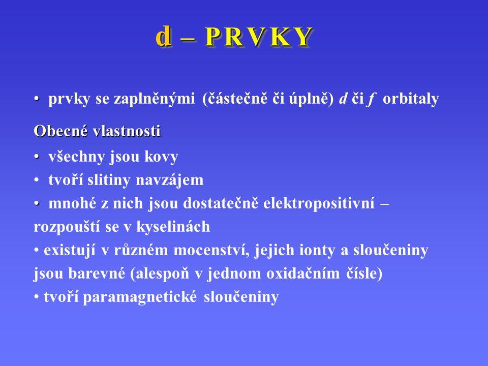 d – P R V K Y prvky se zaplněnými (částečně či úplně) d či f orbitaly