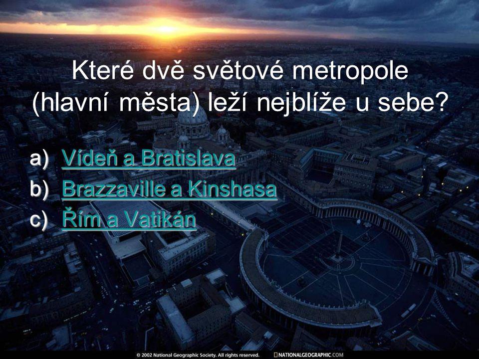 Které dvě světové metropole (hlavní města) leží nejblíže u sebe