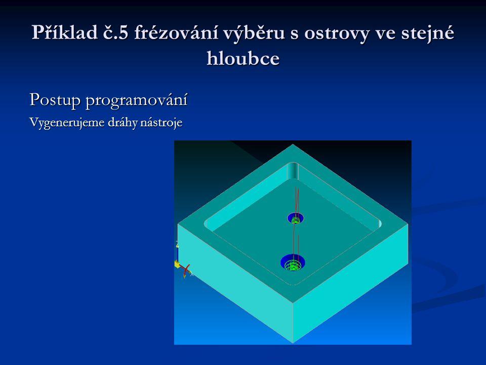 Příklad č.5 frézování výběru s ostrovy ve stejné hloubce