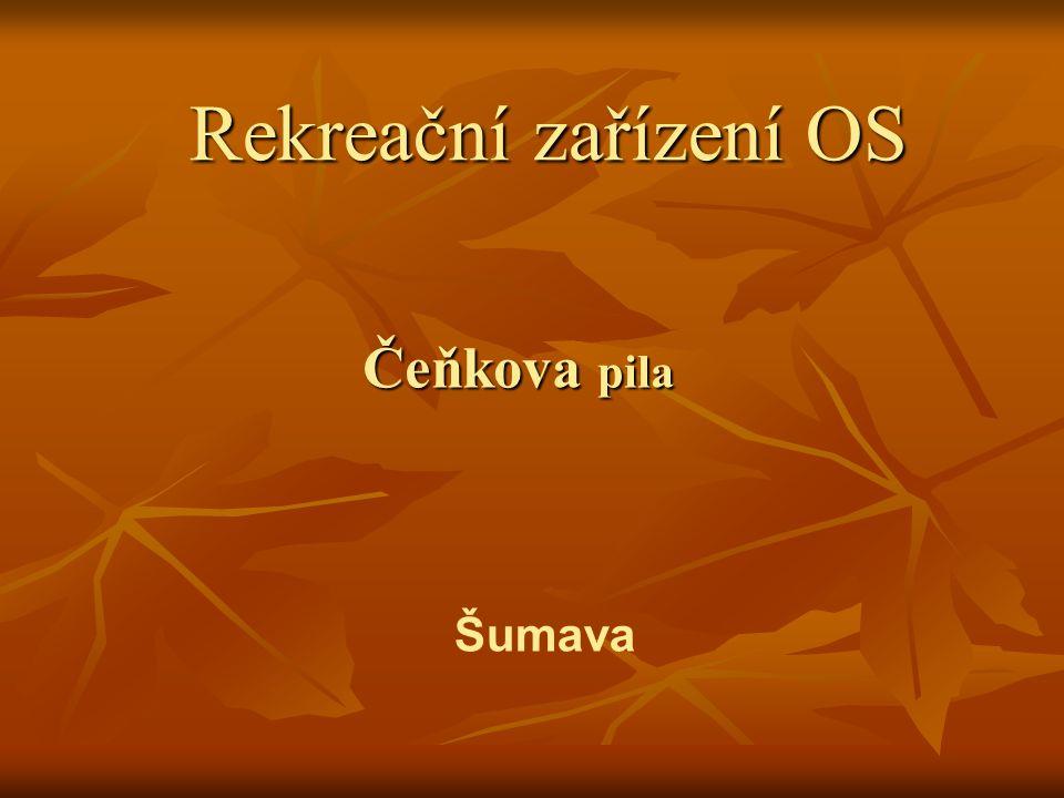 Rekreační zařízení OS Čeňkova pila Šumava