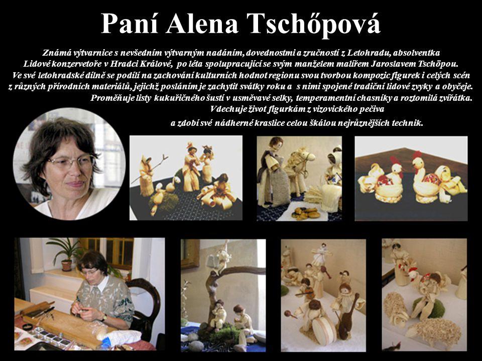Paní Alena Tschőpová
