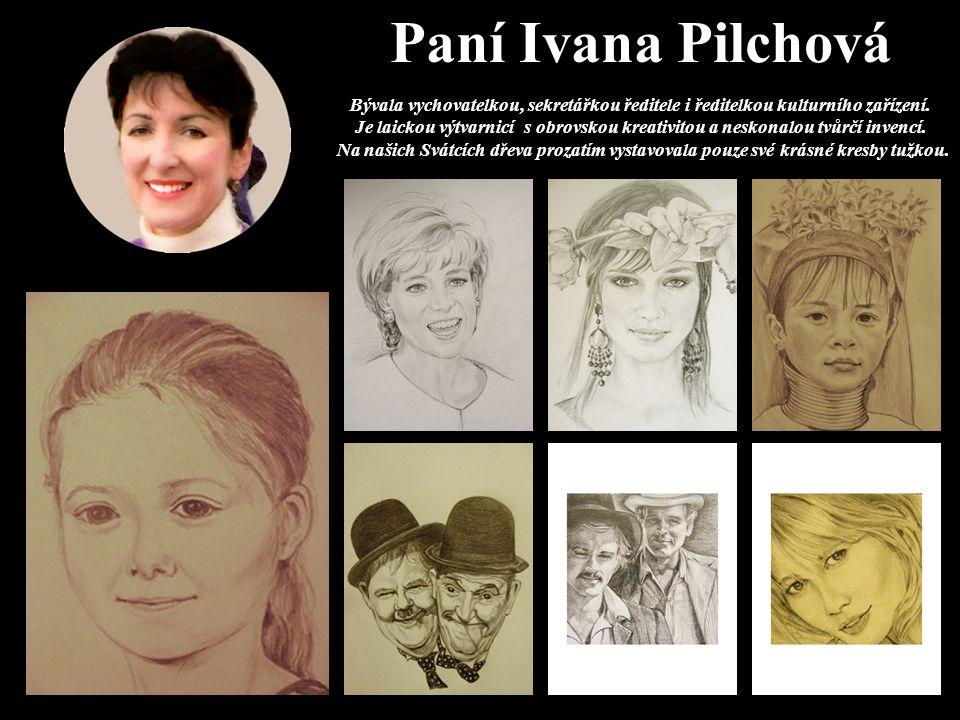 Paní Ivana Pilchová
