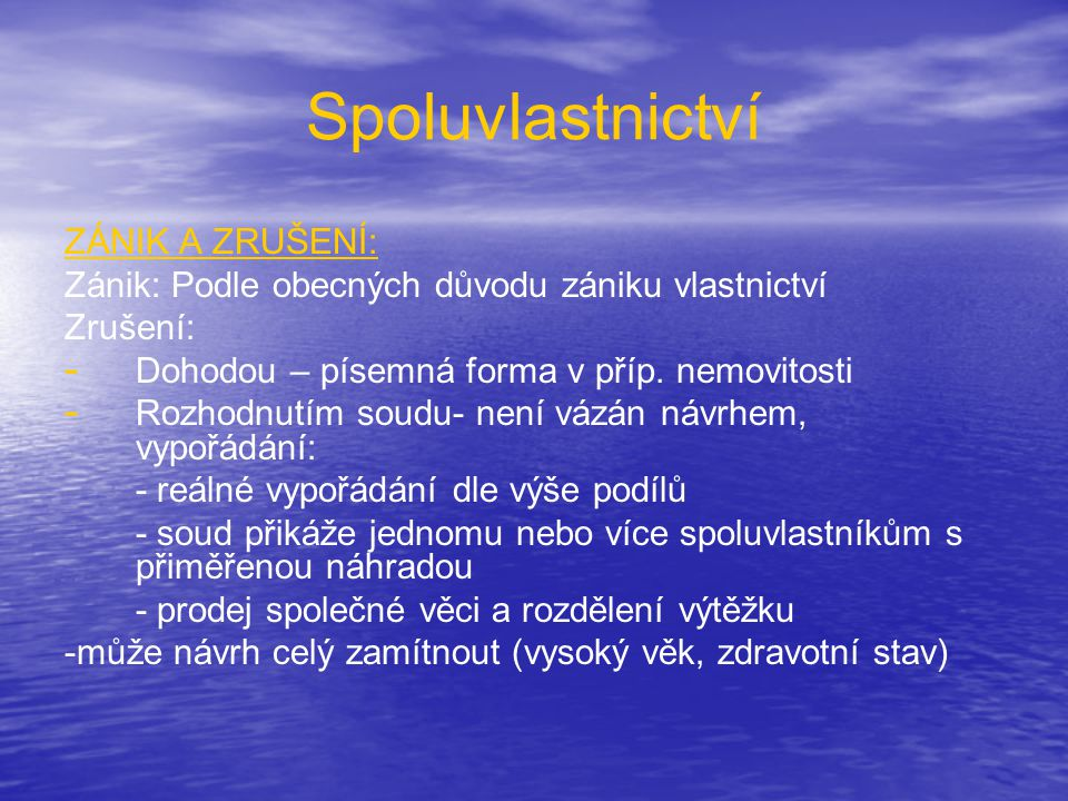 Spoluvlastnictví ZÁNIK A ZRUŠENÍ:
