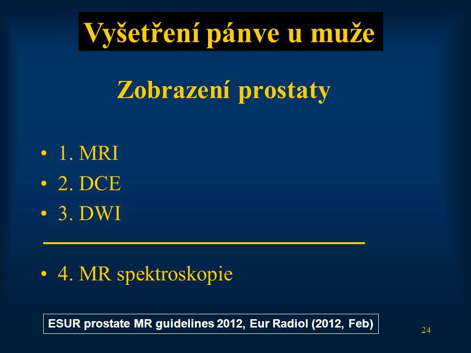 Vyšetření pánve u muže Zobrazení prostaty 1. MRI 2. DCE 3. DWI