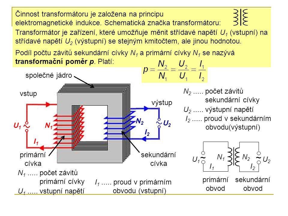 Činnost transformátoru je založena na principu elektromagnetické indukce. Schematická značka transformátoru: