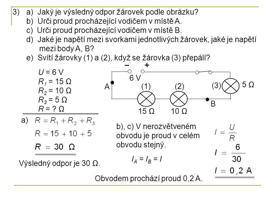 a) Jaký je výsledný odpor žárovek podle obrázku