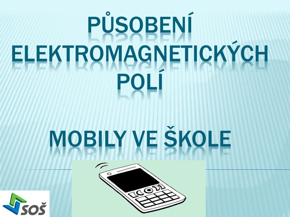 Působení elektromagnetických polí Mobily ve škole