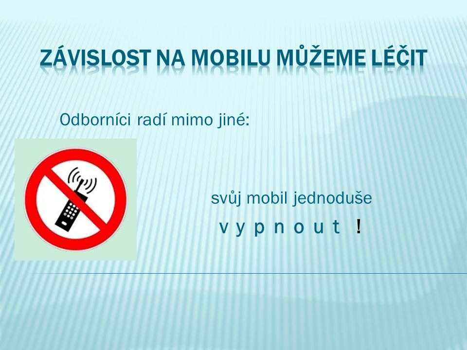 Závislost na mobilu můžeme léčit