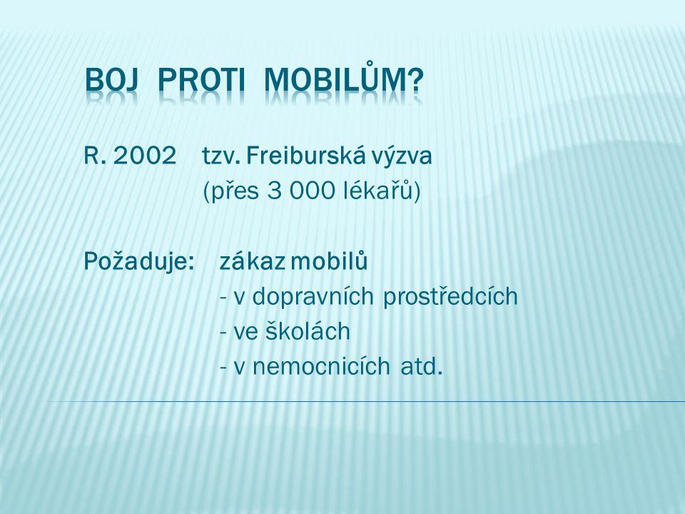 boj proti mobilům R. 2002 tzv. Freiburská výzva (přes 3 000 lékařů)