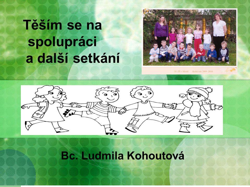 Těším se na spolupráci a další setkání Bc. Ludmila Kohoutová