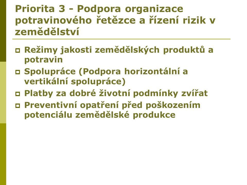 Priorita 3 - Podpora organizace potravinového řetězce a řízení rizik v zemědělství