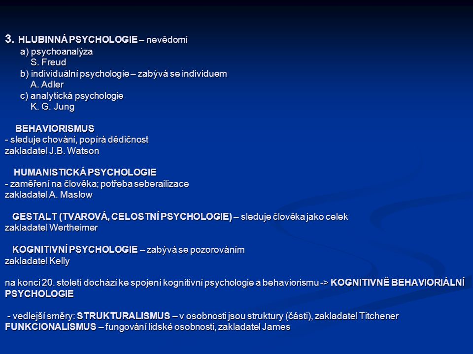 3. HLUBINNÁ PSYCHOLOGIE – nevědomí a) psychoanalýza S
