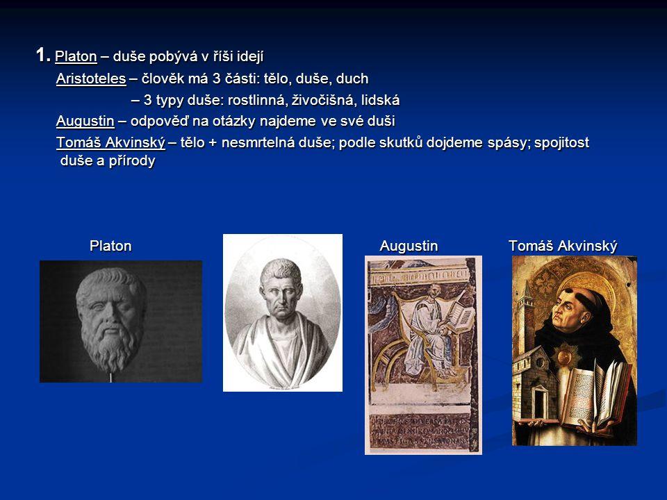 1. Platon – duše pobývá v říši idejí
