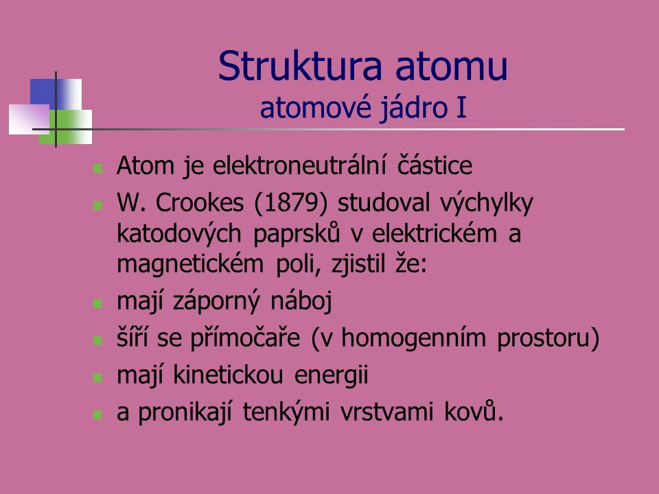 Struktura atomu atomové jádro I