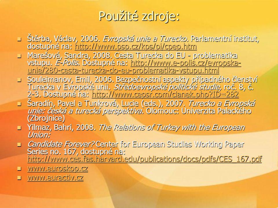 Použité zdroje: Štěrba, Václav, 2006. Evropská unie a Turecko. Parlamentní institut, dostupné na: http://www.psp.cz/kps/pi/cpep.htm.