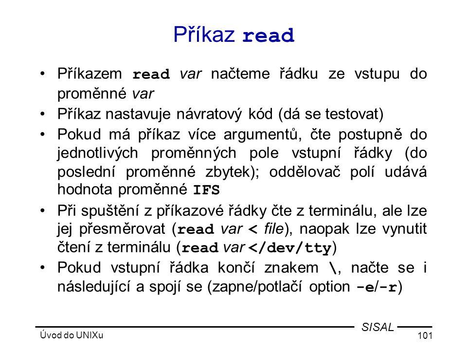 Příkaz read Příkazem read var načteme řádku ze vstupu do proměnné var